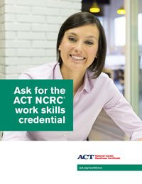 Ask for the ACT NCRC work Skills credential