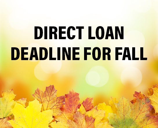 Direct Loan Deadline for Fall