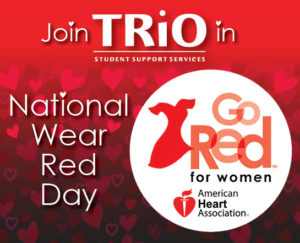 Join TRiO in National Go Red Day