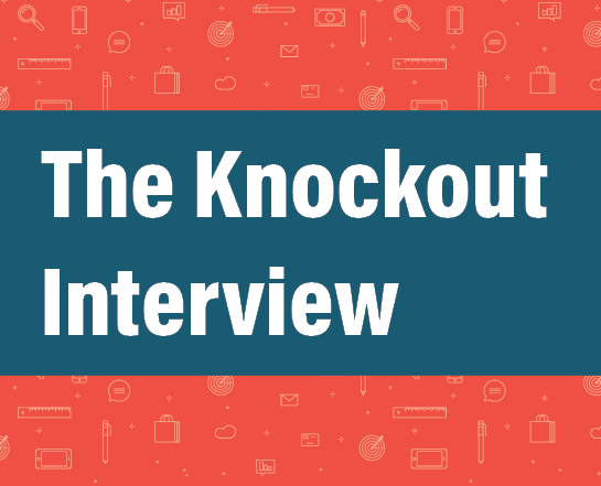 The Knockout Interview