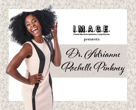 IMAGE presents Dr. Adrianne Rochelle Pinkney