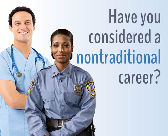 Have you considered a nontraditional career?