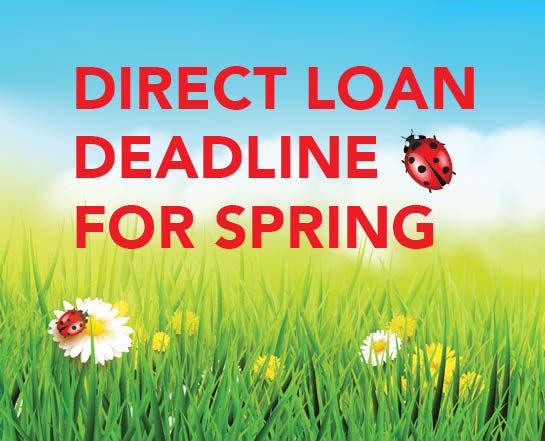 Direct Loan Deadline for Spring