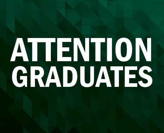 Attention Graduates