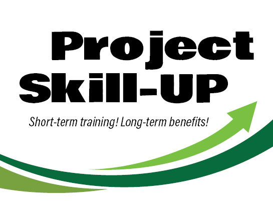 Project Skill-UP Short-term training! Long-term benefits!