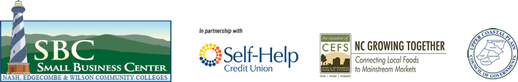 Nash, Edgecombe, and Wilson Community Colleges Small Busniess Centers in Partnership with Self-Help Credit Union, CEFS: NC Growing Together, and Upper Coastal Plain Council of Governments