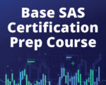 Base SAS Certification Prep Course