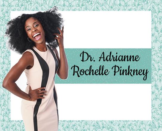 Dr. Adrianne Rochelle Pinkney