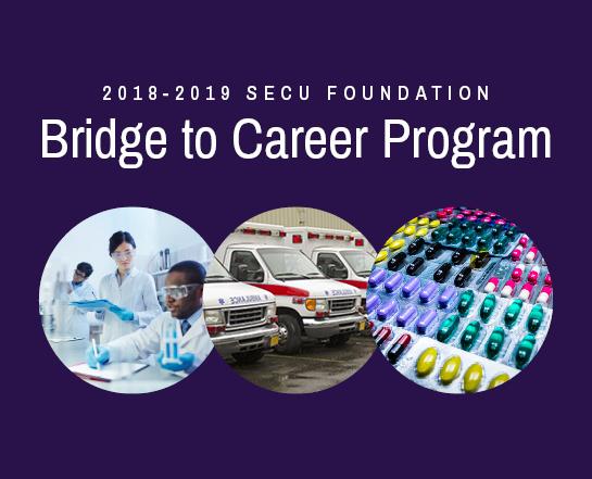 2018-2019 SECU Foundation Bridge to Career Program