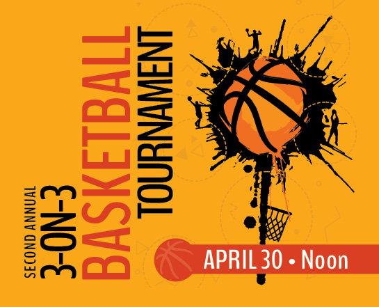 Second annual 3-on-3 basketball tournament april 30 at noon