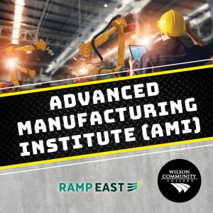 advanced manufacturing institute (AMI), ramp east, wilson community college