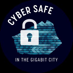 Cyber Safe in the Gigabit City
