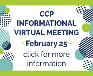 CCP Informational Virtual Meeting, February 25, Click for more information